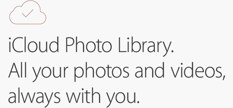 iCloud Photo Library. All your photos and videos, always with you.