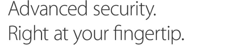Advanced security. Right at your fingertip.